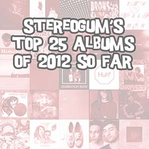 Stereogum's Top 25 Albums Of 2012 So Far